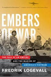 Fredrik Logevall's 'Embers of War'