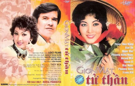 A poster of Gion mat tu than, released in DVD internationally after 1975 by Thuy Nga Productions, an entertainment company that produces the Paris By Night musical variety show well known among Vietnamese communities abroad.