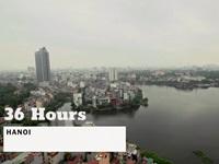 36 Hours in Hanoi