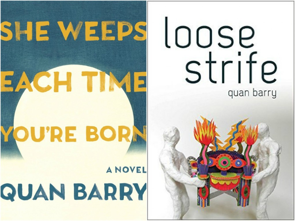 Quan Barry's 'She Weeps Each Time You're Born' and 'Loose Strife'