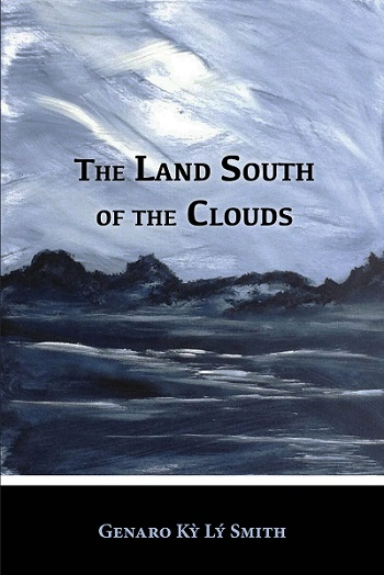 'The Land South of the Clouds' by Genaro Kỳ Lý Smith